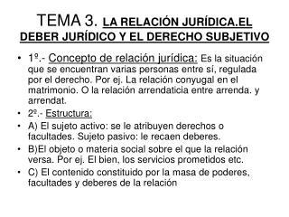 TEMA 3.  LA RELACIÓN JURÍDICA.EL DEBER JURÍDICO Y EL DERECHO SUBJETIVO