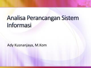Analisa Perancangan Sistem Informasi