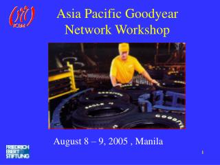 Asia Pacific Goodyear Network Workshop