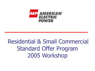 Residential & Small Commercial  Standard Offer Program 2005 Workshop