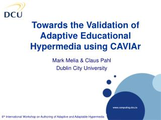 Towards the Validation of Adaptive Educational Hypermedia using CAVIAr