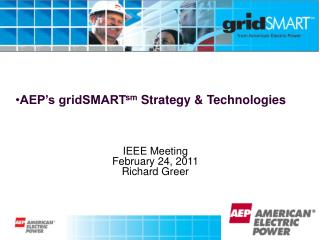 AEP's gridSMART sm  Strategy & Technologies