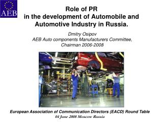 Role of PR  in the development of Automobile and Automotive Industry in Russia .