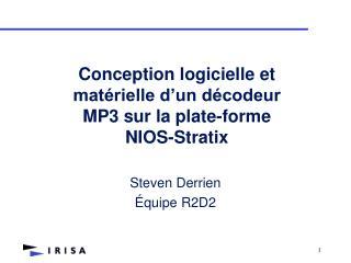 Conception logicielle et matérielle d'un décodeur  MP3 sur la plate-forme NIOS-Stratix