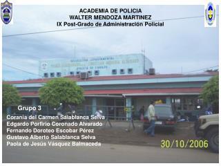 ACADEMIA DE POLICIA WALTER MENDOZA MARTINEZ IX Post-Grado de Administración Policial