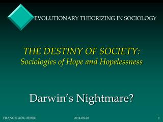 THE DESTINY OF SOCIETY:  Sociologies of Hope and Hopelessness