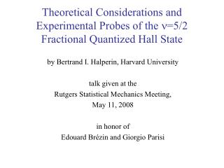 Theoretical Considerations and Experimental Probes of the  =5/2 Fractional Quantized Hall State