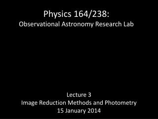 Physics 164/238: Observational Astronomy Research Lab