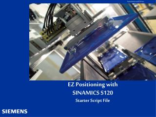 EZ Positioning with  SINAMICS S120 Starter Script File