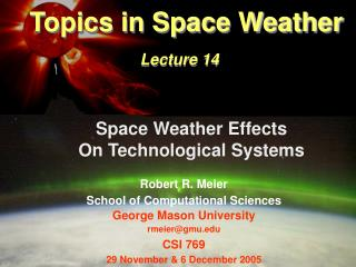 Topics in Space Weather Lecture 14