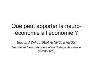 Que peut apporter la neuro-économie à l'économie ?
