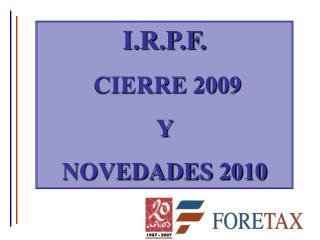 I.R.P.F.  CIERRE 2009  Y  NOVEDADES 2010