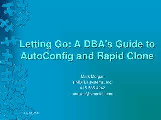 Letting Go: A DBA's Guide to AutoConfig and Rapid Clone