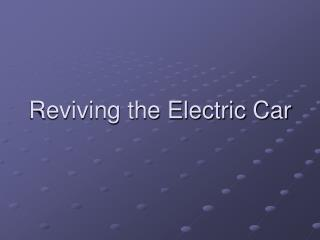 Reviving the Electric Car