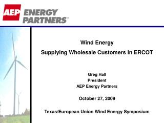 Greg Hall President AEP Energy Partners October 27, 2009