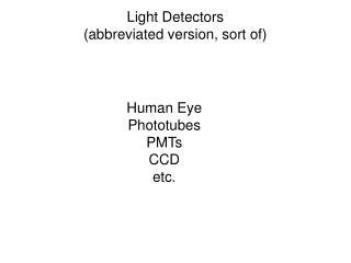 Light Detectors (abbreviated version, sort of)