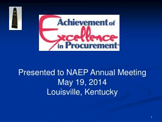 Presented to NAEP Annual Meeting May 19, 2014 Louisville, Kentucky