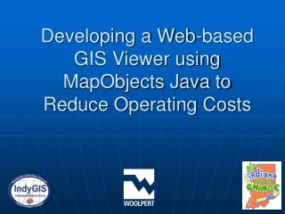 Developing a Web-based GIS Viewer using MapObjects Java to Reduce Operating Costs
