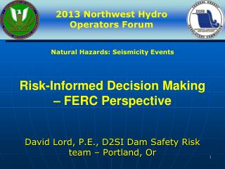 Risk-Informed Decision Making – FERC Perspective