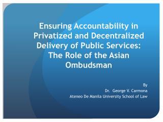 By  Dr.  George V. Carmona Ateneo De Manila University School of Law