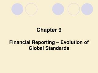 Financial Reporting – Evolution of Global Standards
