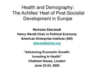 Health and Demography:   The Achilles' Heel of Post-Socialist Development in Europe