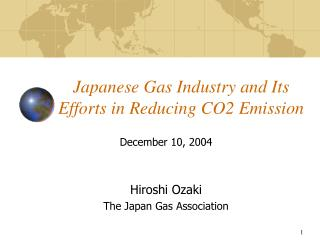 Japanese Gas Industry and Its Efforts in Reducing CO2 Emission