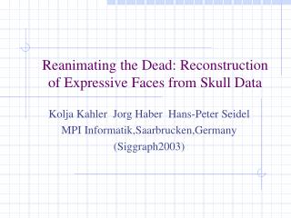 Reanimating the Dead: Reconstruction of Expressive Faces from Skull Data