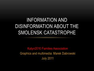 INFORMATION AND DISINFORMATION ABOUT THE SMOLENSK CATASTROPHE