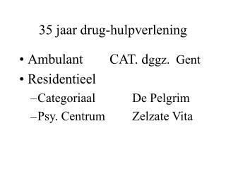 35 jaar drug-hulpverlening
