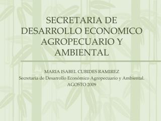 SECRETARIA DE DESARROLLO ECONOMICO AGROPECUARIO Y AMBIENTAL