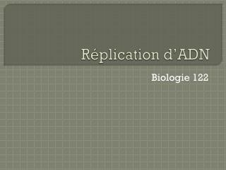Réplication d'ADN