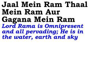 0465 Ver06L Jaal Mein Ram Thaal Mein Ram Aur Gagana Mein Ram