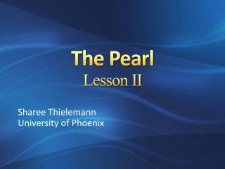 The Pearl Lesson II