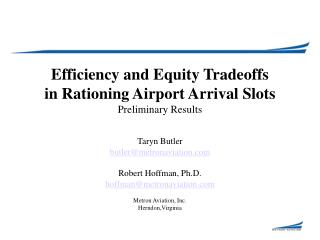 Efficiency and Equity Tradeoffs  in Rationing Airport Arrival Slots Preliminary Results