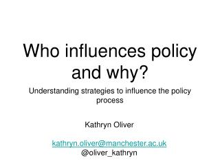 Who influences policy and why?