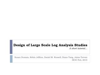 Design of Large Scale Log Analysis Studies A short tutorial