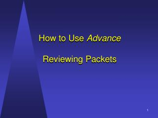 How to Use  Advance Reviewing Packets