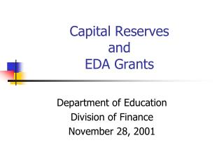 Capital Reserves and EDA Grants