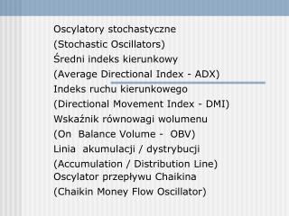 Oscylatory stochastyczne (Stochastic Oscillators) Średni indeks kierunkowy