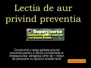 Lectia de aur privind preventia