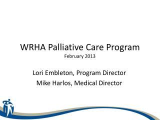 WRHA Palliative Care Program February 2013