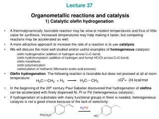 Lecture 37  Organometallic reactions and catalysis 1) Catalytic olefin hydrogenation