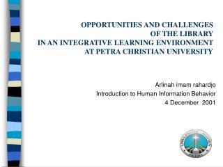 Arlinah imam rahardjo Introduction to Human Information Behavior 4 December  2001