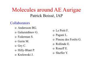 Molecules around AE Aurigae Patrick Boissé, IAP