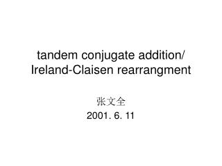 tandem conjugate addition/ Ireland-Claisen rearrangment