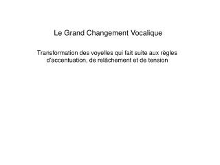 Le Grand Changement Vocalique