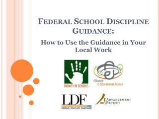 Federal School Discipline Guidance: How to Use the Guidance in Your Local Work
