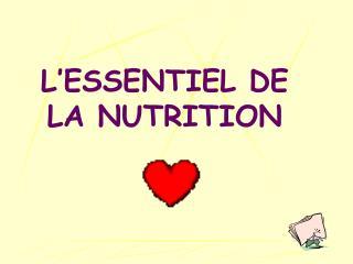 L'ESSENTIEL DE LA NUTRITION