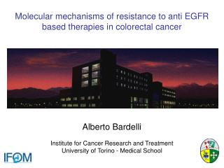 Alberto Bardelli Institute for Cancer Research and Treatment